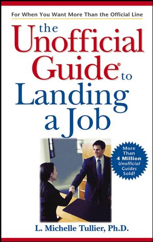 The Unofficial Guide to Landing a Job (0764589644) cover image