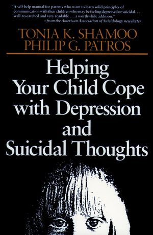 Helping Your Child Cope with Depression and Suicidal Thoughts, Revised Edition