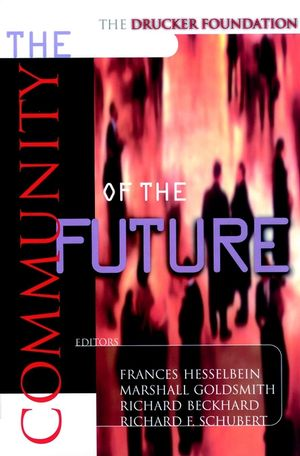 The Drucker Foundation: The Community of the Future (0787952044) cover image
