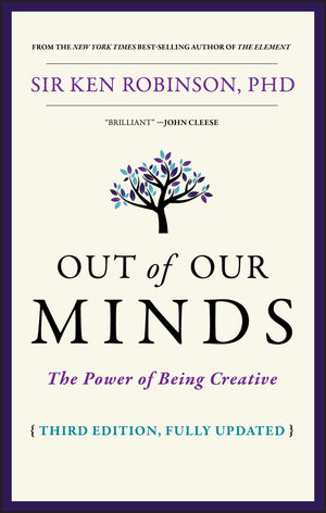 Out of Our Minds: The Power of Being Creative, 3rd Edition (0857087444) cover image