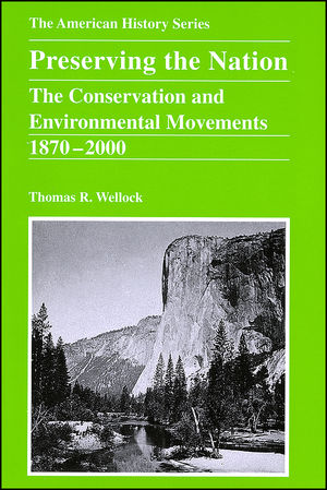 Preserving the Nation: The Conservation and Environmental Movements 1870 - 2000 (0882952544) cover image
