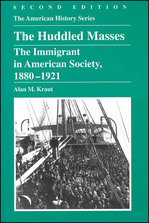 The Huddled Masses: The Immigrant in American Society, 1880 - 1921, 2nd Edition (0882959344) cover image