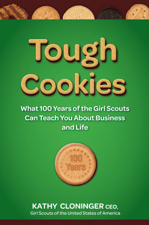 Tough Cookies: Leadership Lessons from 100 Years of the Girl Scouts (1118129644) cover image