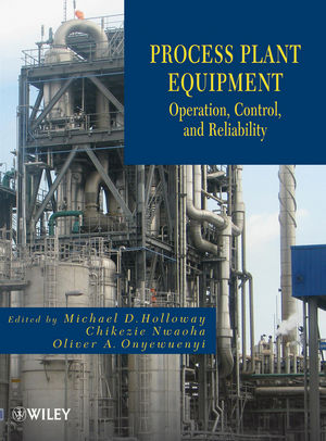 Process Plant Equipment: Operation, Control, and Reliability (1118162544) cover image