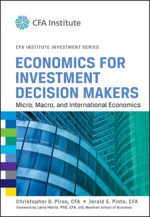 Economics for Investment Decision Makers: Micro, Macro, and International Economics (1118416244) cover image