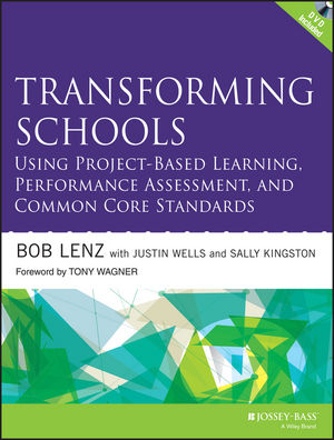 Transforming Schools Using Project-Based Learning, Performance Assessment, and Common Core