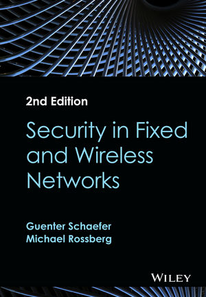 Security in Fixed and Wireless Networks, 2nd Edition