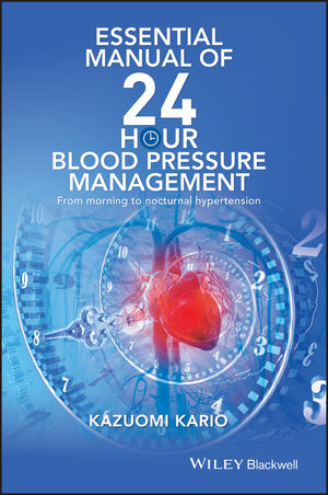 Essential Manual of 24 Hour Blood Pressure Management: From morning to nocturnal hypertension