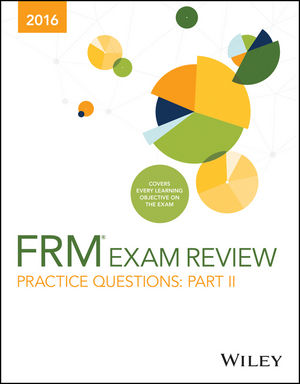 Wiley Practice Questions for 2016 Part II FRM Exam
