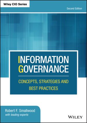 Information Governance: Concepts, Strategies and Best Practices, 2nd Edition