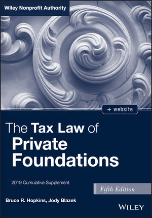 The Tax Law of Private Foundations, + WS 2019 Cumulative Supplement, 5th Edition