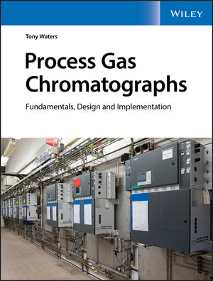 Process Gas Chromatographs: Fundamentals, Design and Implementation