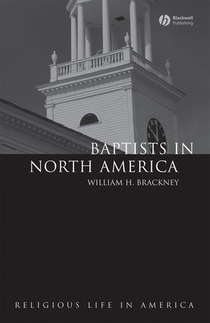 Baptists in North America: An Historical Perspective (1405118644) cover image