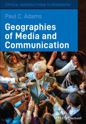 Geographies of Media and Communication (1405154144) cover image
