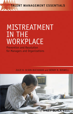 Mistreatment in the Workplace: Prevention and Resolution for Managers and Organizations
