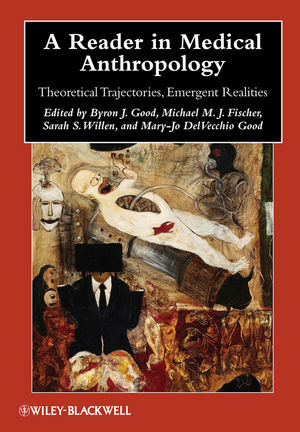 A Reader in Medical Anthropology: Theoretical Trajectories, Emergent Realities (1405183144) cover image