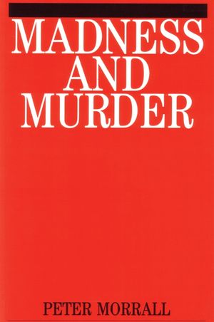 Madness and Murder: Implications for the Psychiatric Disciplines