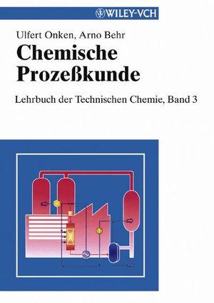 Chemische Prozeßkunde: Lehrbuch der Technischen Chemie, Band 3