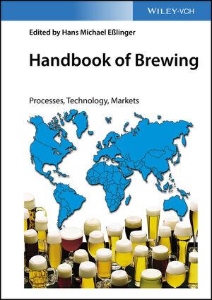 Handbook of Brewing: Processes, Technology, Markets