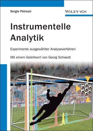 Instrumentelle Analytik: Experimente ausgewählter Analyseverfahren