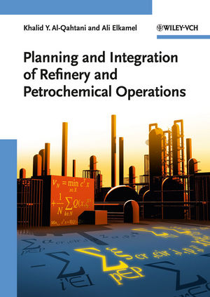 Planning and Integration of Refinery and Petrochemical Operations (3527326944) cover image