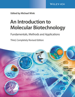 An Introduction to Molecular Biotechnology: Fundamentals, Methods and Applications, 3rd Edition