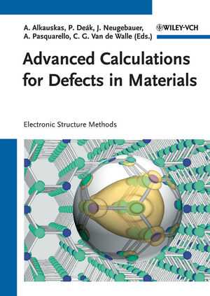 Advanced Calculations for Defects in Materials: Electronic Structure Methods (3527410244) cover image