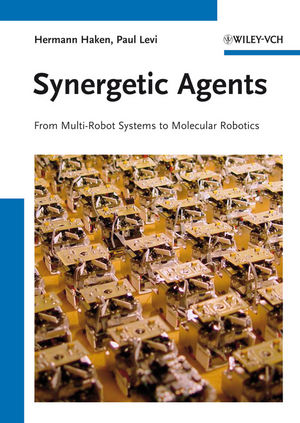 Synergetic Agents: From Multi-Robot Systems to Molecular Robotics (3527659544) cover image