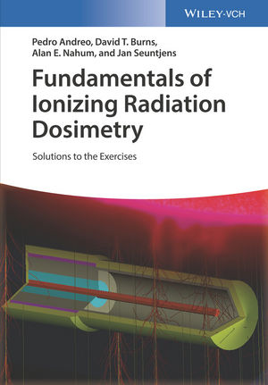 Fundamentals of Ionizing Radiation Dosimetry: Solutions to the Exercises (3527811044) cover image