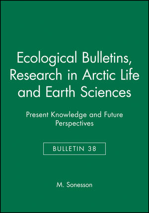Ecological Bulletins, Bulletin 38, Research in Arctic Life and Earth Sciences: Present Knowledge and Future Perspectives