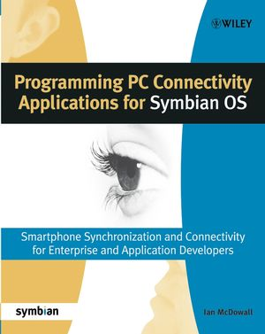 Programming PC Connectivity Applications for Symbian OS: Smartphone Synchronization and Connectivity for Enterprise and Application Developers (0470090545) cover image