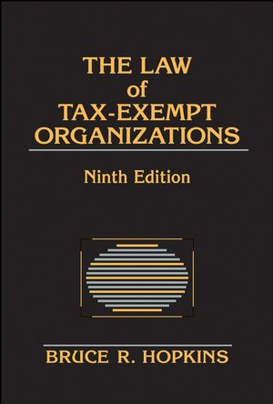 The Law of Tax-Exempt Organizations, 9th Edition