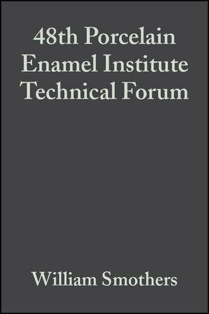 48th Porcelain Enamel Institute Technical Forum, Volume 8, Issue 5/6