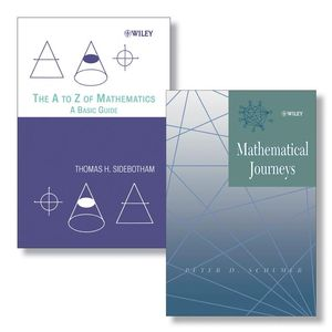 The A to Z of Mathematics: A Basic Guide + Mathematical Journeys Set