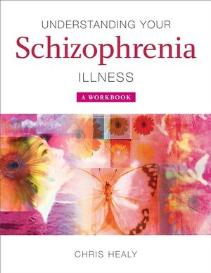 Understanding Your Schizophrenia Illness: A Workbook