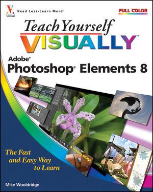 Teach Yourself VISUALLY Photoshop Elements 8
