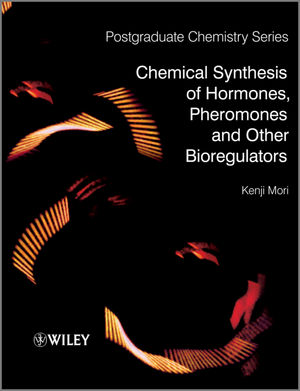Chemical Synthesis of Hormones, Pheromones and Other Bioregulators (0470697245) cover image
