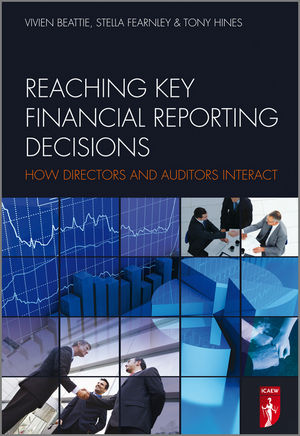 Reaching Key Financial Reporting Decisions: How Directors and Auditors Interact