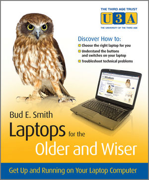 Laptops for the Older and Wiser: Get Up and Running on Your Laptop Computer (0470971045) cover image