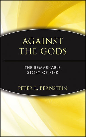 Against the Gods: The Remarkable Story of Risk (0471121045) cover image