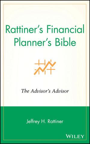 Rattiner's Financial Planner's Bible: The Advisor's Advisor