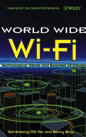 The World Wide Wi-Fi: Technological Trends and Business Strategies (0471478245) cover image