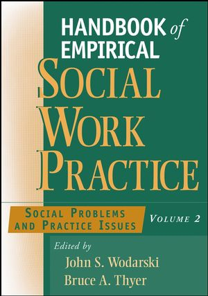 Handbook of Empirical Social Work Practice, Volume 2: Social Problems and Practice Issues