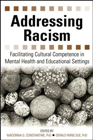 Addressing Racism: Facilitating Cultural Competence in Mental Health and Educational Settings (0471799645) cover image