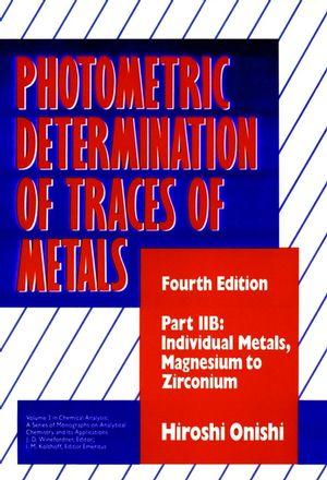 Photometric Determination of Traces of Metals, Part 2B: Individual Metals Magnesium to Zikconium, 4th Edition