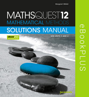 Maths Quest 12 VCE Mathematical Methods Solutions Manual eBookPLUS (Online Purchase)