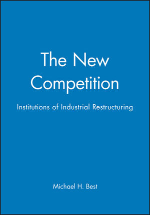 The New Competition: Institutions of Industrial Restructuring