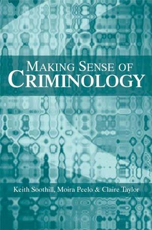 Making Sense of Criminology (0745628745) cover image