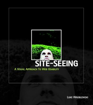 Site-Seeing: A Visual Approach to Web Usability (0764536745) cover image