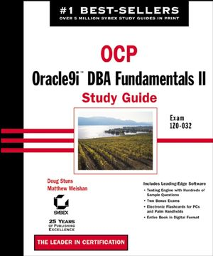 OCP: Oracle9i DBA Fundamentals II Study Guide: Exam 1Z0-032 (0782140645) cover image